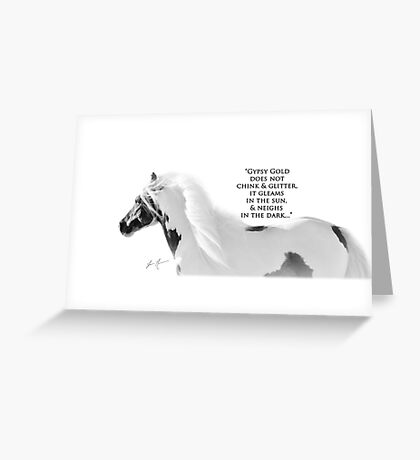 Gypsy Proverb, for the Vanner Lover... Greeting Card