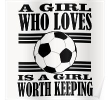 A GIRL WHO LOVES IS A GIRL WORTH KEEPING Poster