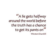 A lie gets halfway around the world... (Amazing Sayings) by gshapley
