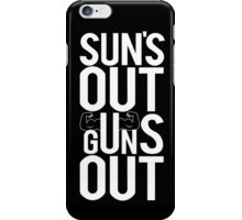 Sun's Out Gun's Out  iPhone Case/Skin