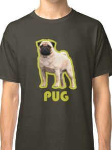 PURE PUG T-SHIRT! Classic T-Shirt