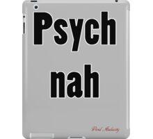 PSYCH NAH iPad Case/Skin
