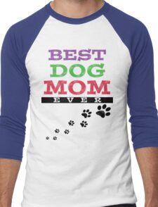 BEST DOG MOM EVER Men's Baseball ¾ T-Shirt