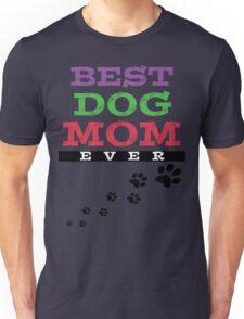 BEST DOG MOM EVER Unisex T-Shirt