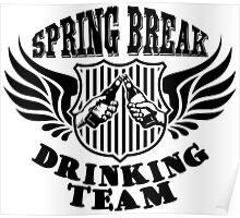 spring break drinking team Poster