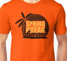 spring break forever Unisex T-Shirt