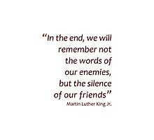 In the end we will remember... (Amazing Sayings) Photographic Print