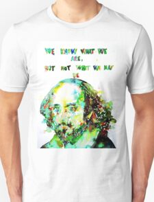 WILLIAM SHAKESPEARE quoting HIMSELF Unisex T-Shirt