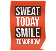 Sweat Today Smile Tomorrow - Gym Motivational Quote  Poster
