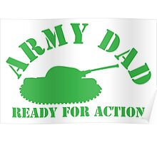 ARMY DAD ready for ACTION with green army tank Poster