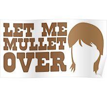 Let me MULLET over  Poster