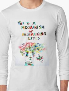 TIED TO A MECHANISM OF UNCHANGING LIVES Long Sleeve T-Shirt