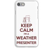 Keep calm, I'm a weather presenter iPhone Case/Skin