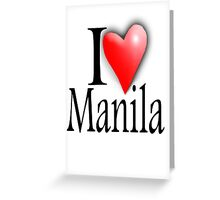 I LOVE MANILA, Filipino, Maynilà, Philippines Greeting Card