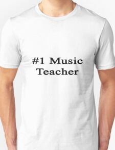#1 Music Teacher  T-Shirt