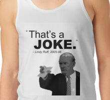 That's A Joke - Lindy Ruff Tank Top