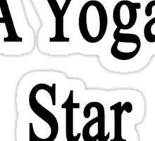 I'll Make You A Yoga Star Or Die Trying  Sticker