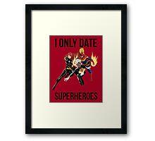 i only date superheroes Framed Print