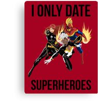 i only date superheroes Canvas Print