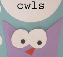 I'm So Over Owls - Owl Getting Philosophical Sticker