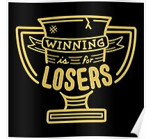 Winning is for Losers Poster