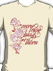 every rose has its thorn T-Shirt
