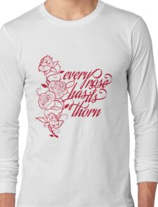 every rose has its thorn Long Sleeve T-Shirt