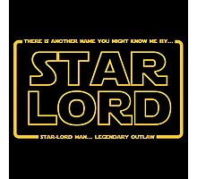 Star-Lord man... Legendary outlaw. Photographic Print