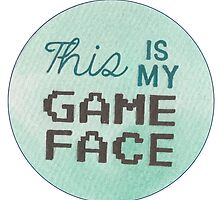 This is my Game Face by Jade Jones