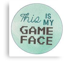 This is my Game Face Canvas Print