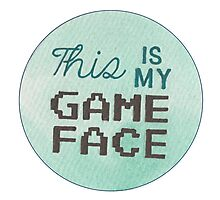 This is my Game Face Photographic Print