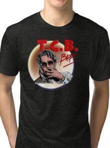 Bubba ho tep - TCB BABY! Tri-blend T-Shirt