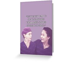 Cristina and Meredith goodbye Greeting Card