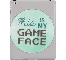 This is my Game Face iPad Case/Skin