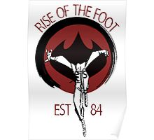 Rise Of The Foot Poster