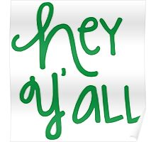 Hey Y'all Green Poster