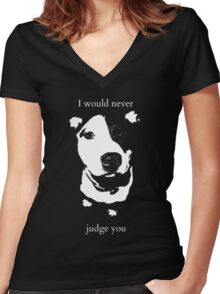 I would never judge you Women's Fitted V-Neck T-Shirt