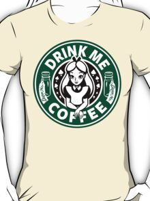 Drink Me Coffee T-Shirt