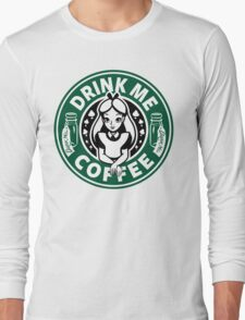 Drink Me Coffee Long Sleeve T-Shirt
