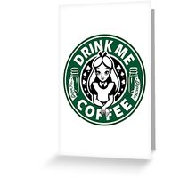 Drink Me Coffee Greeting Card