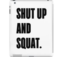 SHUT UP AND SQUAT - Army Colored Gym T-Shirt iPad Case/Skin