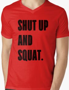 SHUT UP AND SQUAT - Funny Gym Design for Lifters Mens V-Neck T-Shirt