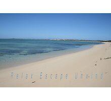 relax, escape, unwind. Photographic Print