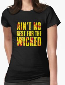AIN'T NO REST FOR THE WICKED Womens Fitted T-Shirt