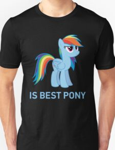 Rainbow Dash Is Best Pony - MLP FiM - Brony Unisex T-Shirt