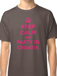 Keep calm and party in Croatia Classic T-Shirt