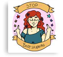 STOP BODY SHAMING Canvas Print