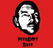 President Dave Unisex T-Shirt
