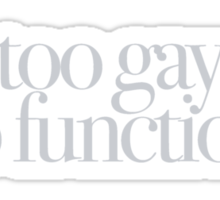 Mean Girls - Too gay to function Sticker