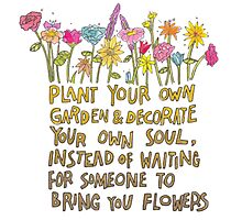 Plant Your Own Garden Photographic Print